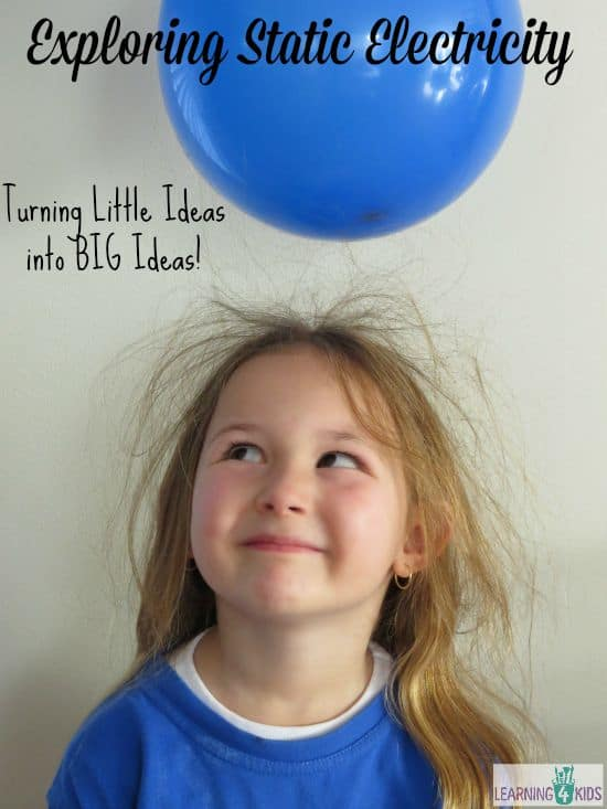 Exploring Static Electricity - turnig little ideas into BIG ideas