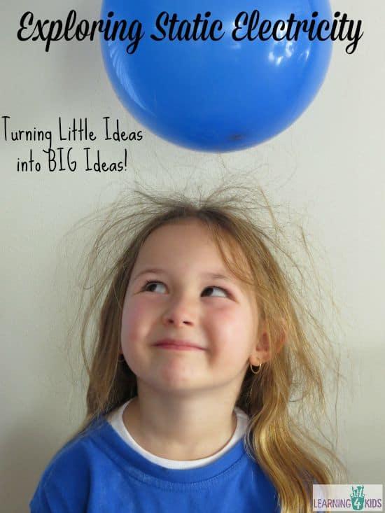 Exploring Static Electricity - turnig little ideas into BIG ideas